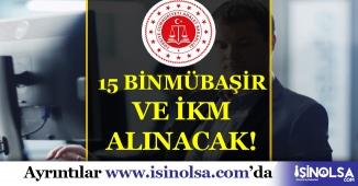 Adalet Bakanlığı İnfaz Koruma Memuru (İKM) ve Mübaşir 15 Bin Kişi İşe Alınacak