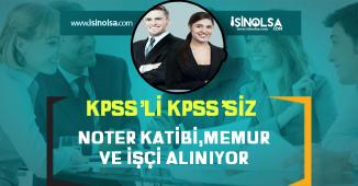 Devlet Kurumları KPSS Şartlı/Şartsız Noter Kâtibi, Memur ve İşçi Alımı Yapıyor