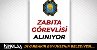 Diyarbakır Büyükşehir Belediyesi Zabıta Görevlisi Alıyor!