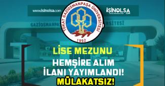 Gaziosmanpaşa Üniversitesi Lise Mezunu Hemşire Alım İlanı! Mülakat yok