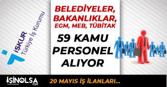 İŞKUR 20 Mayıs 59 Kamu Personel Alımları : Belediyeler, Bakanlıklar, MEB, EGM