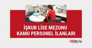 İŞKUR alım ilanları yayınlandı, kamuya lise mezunu personel alınacak