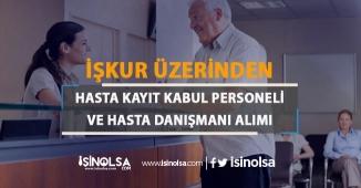 İŞKUR Hasta Kabul Kayıt Personeli ile Hasta Danışmanı İlanı