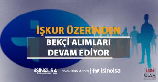 İŞKUR Üzerinden Bekçi Alımı Türkiye Genelinde Devam Ediyor!