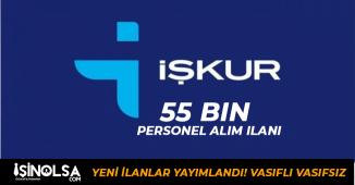 İŞKUR Vasıflı Vasıfsız 55 Bin Personel Alımı İlanı Yayınladı
