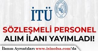 İstanbul Teknik Üniversitesi ( İTÜ ) Sözleşmeli Personel Alım İlanı Yayımlandı!
