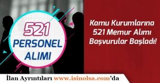 Kamu Kurumlarına 521 Memur Personel Alımı Başvurular Başladı!