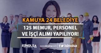 Kamuya 24 Belediye 125 Memur, Personel ve İşçi Alımı Yapıyor