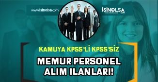 Kamuya KPSS'li KPSS'siz Memur Personel Alımlar Yayımlandı!