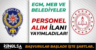 MEB, EGM ve Belediyeler Personel Alımı: Yeni İlanlar Yayımlandı
