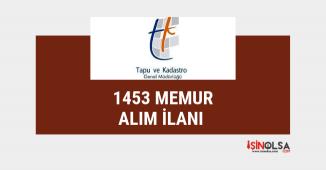 Memur alım ilanı: Tapu Müdürlüğü ve Kamuya 1453 personel alınacak