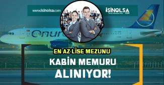 Onur Air En Az Lise Mezunu Kabin Memuru Alıyor!