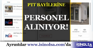 PTT Bayileri Farklı Kadrolar için Personel Alımı Yapılacak