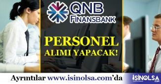 QNB Finansbank Personel Alımı Yapacak