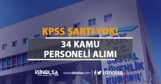 SGK KPSS Şartı Olmadan 34 Kamu Personeli Alım İlanı! Kimler Başvuru Yapabilir?