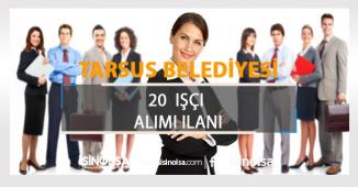 Tarsus Belediyesi 120 İşçi Alımı Yapacak