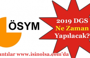 2019 DGS Ne Zaman?