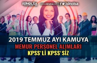 2019 Temmuz Ayı Kamu KPSS'li KPSS'siz Memur Personel Alımları - İlanlar Güncellendi