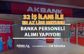 Akbank 32 İş İlanı İle En az Lise Mezunu Banka Personeli Alımı Yapıyor!