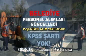 Belediye Personel Alımları Güncellendi! 15 Şehirde KPSS Şartsız İlanlar