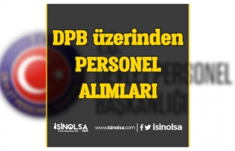 DPB Personel Alımı İlanları! Birçok Kurum Alım Yapacak!