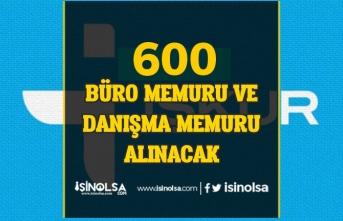 İŞKUR'dan 600 Büro Memuru ve Danışma Memuru Alımı Yapılacak!