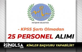 Nevşehir Belediyesi 25 Personel Alımı İlanı 2019!