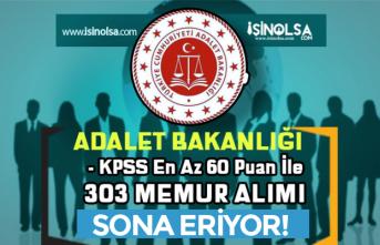 Adalet Bakanlığı En Az 60 KPSS Puanı İle 303 Personel Alımı Sona Eriyor!