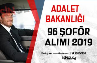 Adalet Bakanlığı Lise Mezunu 96 Şoför Alımı 2019!