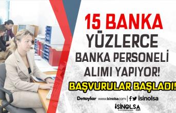 Bankalara Personel Alımları Başladı! 15 Banka Farklı Pozisyonda İlanlar