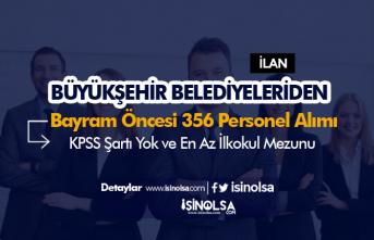 Bayram Öncesi Büyükşehir Belediyeleri 356 Personel Alımı Yapacak