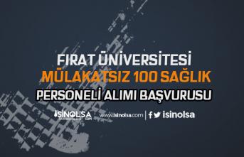 Fırat Üniversitesi Mülakatsız 100 Sağlık Personeli Alım Başvuruları Nasıl Yapılır?
