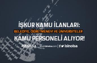 İŞKUR Kamu İlanları Yayımlandı: Belediye, Öğretmenevi ve Üniversiteler