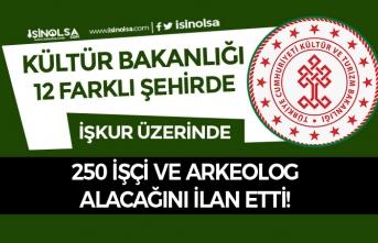 Kültür Bakanlığı 12 Şehirde 250 İşçi ve Arkeolog Alım İlanı Yayımladı!