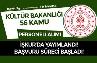 Kültür Bakanlığı 56 Personel Alımı İŞKUR'da Başvurular Başladı