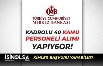 Merkez Bankası Kadrolu 40 Kamu Personeli Alımı Yapıyor!