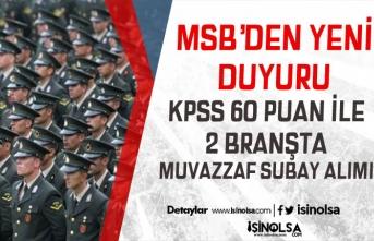 MSB Deniz Kuvvetleri KPSS 60 Puan İle 2 Branşta Subay Alım İlanı