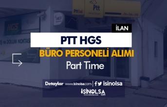 PTT HGS Bayisine Part Time Büro Personeli Alımı İlanı Yayımlandı!