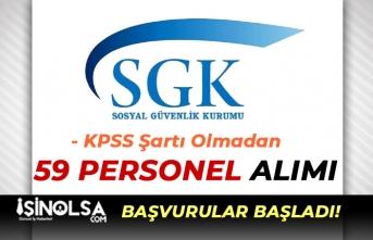 SGK Kamu Grubu 59 Personel Alımı Başvuruları Başladı!
