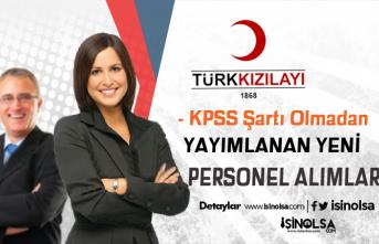 Türk Kızılayı KPSS Şartsız Yeni Güncel Personel Alım İlanları Yayımlandı!