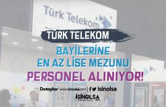 Türk Telekom Bayilerine Satış Danışmanı ve Satış Görevllisi Alıyor!
