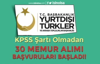 Başbakanlık YTB 30 KPSS'siz Memur Alımı Başladı! Kimler Başvuru Yapabilir?