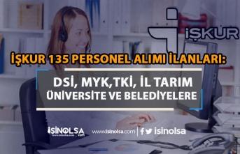 İŞKUR 135 Kamu Personeli Alımı İlanları: DSİ, MYK,TKİ, İl Tarım, Üniversite ve Belediye