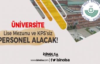 Abant İzzet Baysal Üniversitesi Lise Mezunu KPSS'siz Personel Alımı