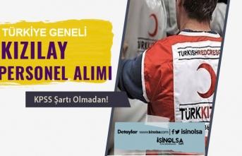 KPSS'siz Personel Alımı İlanı: Türkiye Geneli Kızılay İş İlanları 2019