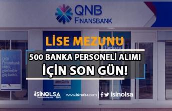 QNB Finansbank Lise Mezunu 500 Personel Alımında Son Gün! İŞKUR İle