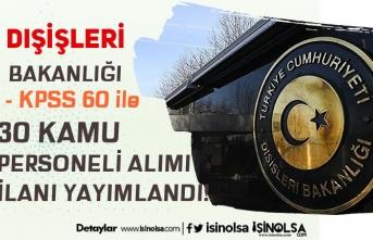 Dışişleri Bakanlığı 60 KPSS Puanı İle 30 Kamu Personeli Alım İlanı Yayımlandı!