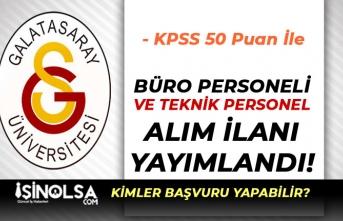 Galatasaray Üniversitesi KPSS 50 Puan İle Büro Personeli ve Teknik Personel Alıyor