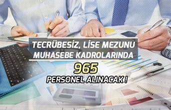 Türkiye Geneli Tecrübesiz, Lise Mezunu 965 Muhasebe Personeli Alınacak!