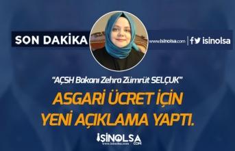 AÇSH Bakanı Selçuk Asgari Ücret Rakamı İçin Yeni Açıklama!